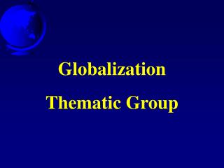 Globalization   Thematic Group