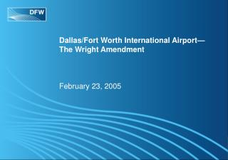 Dallas/Fort Worth International Airport— The Wright Amendment