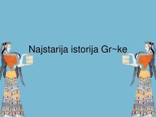 Najstarija istorija Gr~ke