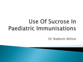 Use Of Sucrose In  Paediatric Immunisations