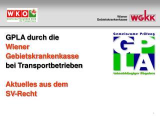 GPLA durch die  Wiener  Gebietskrankenkasse bei Transportbetrieben Aktuelles aus dem  SV-Recht