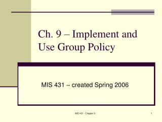 Ch. 9 – Implement and Use Group Policy