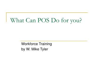 What Can POS Do for you