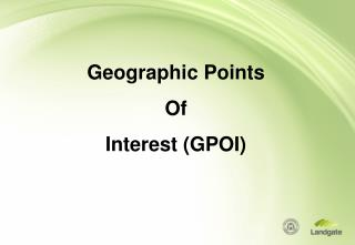 Geographic Points Of Interest (GPOI)