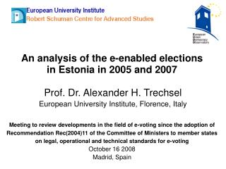 An analysis of the e-enabled elections in Estonia in 2005 and 2007