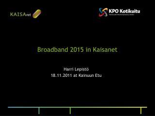 Broadband 2015 in Kaisanet