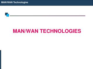 MAN/WAN Technologies