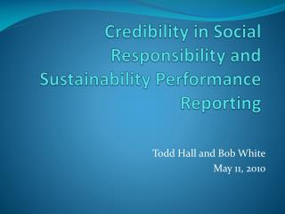 Ethics Centre presents:   Credibility in Social Responsibility and Sustainability Performance Reporting