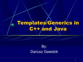 Templates/Generics in C++ and Java