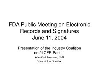 FDA Public Meeting on Electronic Records and Signatures June 11, 2004
