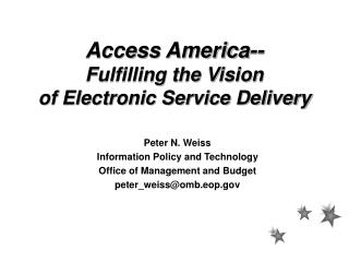 Access America-- Fulfilling the Vision of Electronic Service Delivery