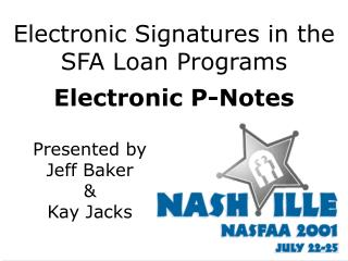 Electronic Signatures in the SFA Loan Programs Electronic P-Notes