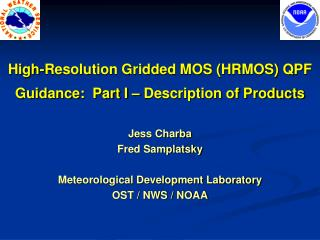 High-Resolution Gridded MOS HRMOS QPF Guidance:  Part I   Description of Products