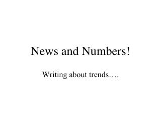 News and Numbers!