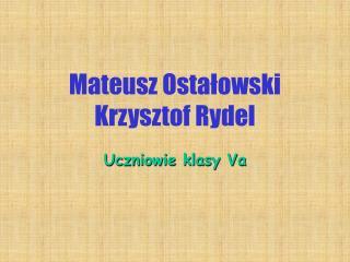 Mateusz Ostałowski Krzysztof Rydel