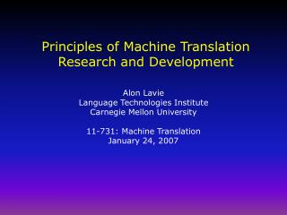 Principles of Machine Translation Research and Development