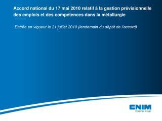 Entrée en vigueur le 21 juillet 2010 (lendemain du dépôt de l'accord)