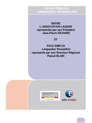 ENTRE L' ASSOCIATION LEADER représentée par son Président  Jean-Pierre RICHARD ET  POLE EMPLOI