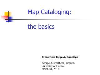 Map Cataloging: the basics