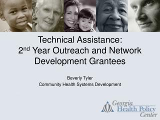 Technical Assistance: 2 nd  Year Outreach and Network Development Grantees