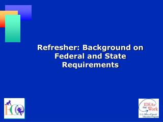 Refresher: Background on Federal and State Requirements