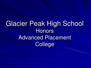 Glacier Peak High School Honors Advanced Placement College