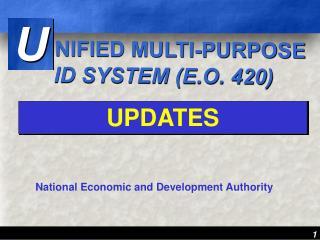 NIFIED MULTI-PURPOSE  ID SYSTEM (E.O. 420)
