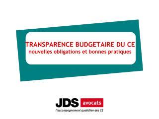 TRANSPARENCE BUDGETAIRE DU CE nouvelles obligations et bonnes pratiques