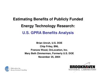 Estimating Benefits of Publicly Funded  Energy Technology Research: U.S. GPRA Benefits Analysis