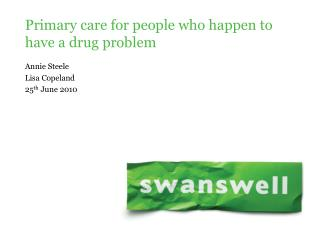 Primary care for people who happen to have a drug problem
