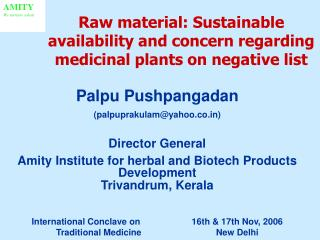 Raw material: Sustainable availability and concern regarding medicinal plants on negative list