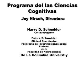 Programa del las Ciencias Cognitivas  Joy Hirsch, Directora