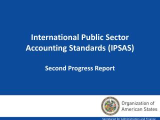International Public Sector Accounting Standards (IPSAS) Second Progress Report