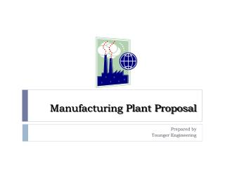 Manufacturing Plant Proposal