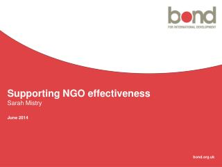 Supporting NGO effectiveness Sarah Mistry