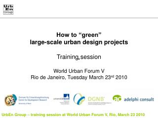 How to  green   large-scale urban design projects  Training session