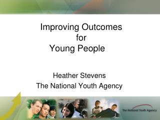 Improving Outcomes for  Young People