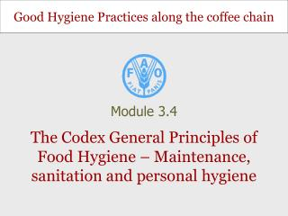 The Codex General Principles of Food Hygiene – Maintenance, sanitation and personal hygiene