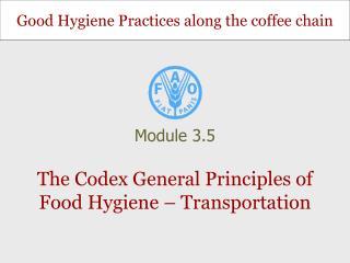 The Codex General Principles of Food Hygiene – Transportation