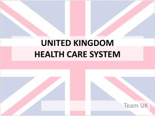 UNITED KINGDOM HEALTH CARE SYSTEM