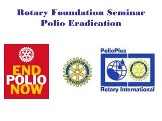 Rotary Foundation Seminar Polio Eradication