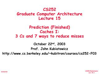October 22 nd , 2003 Prof. John Kubiatowicz cs.berkeley/~kubitron/courses/cs252-F03