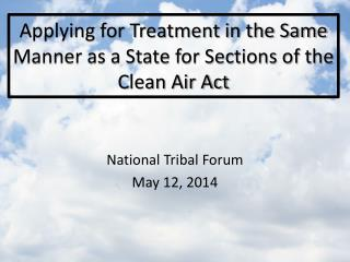 Applying for Treatment in the Same Manner as a State for Sections of the Clean Air Act