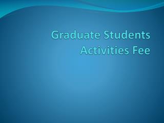 Graduate Students Activities Fee