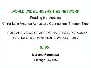 WORLD WIDE UNIVERSITIES NETWORK Feeding the Masses :