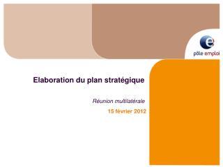 Elaboration du plan stratégique Réunion multilatérale