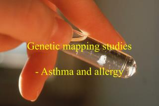 Genetic mapping studies - Asthma and allergy