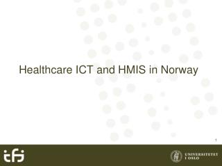 Healthcare ICT and HMIS in Norway