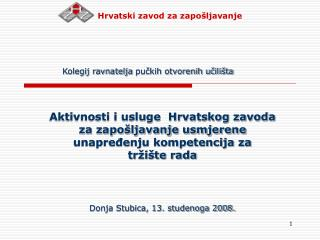 Aktivnosti i usluge  Hrvatskog zavoda  za zapošljavanje usmjerene  unapređenju kompetencija za