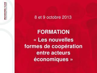 FORMATION «Les nouvelles formes de coopération entre acteurs économiques»